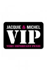 Plaque de porte J&M VIP : Plaque de porte humoristique Jacquie et Michel, en PVC, avec message: Jacquie & Michel VIP.